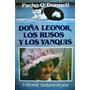 Doña Leonos Los Rusos Y Los Yanquies. Pacho O´ Donnell.