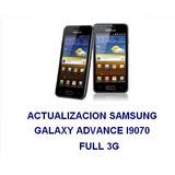Actualizacion Samsung Galaxy Advance I9070 Full Y 3g