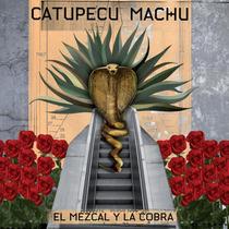 Catupecu Machu El Mezcal Y La Cobra - Los Chiquibum
