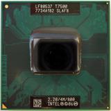 Intel Core 2 Duo T7500 2.2ghz. 4mb Cache Bus 800 Mhz