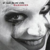 Guasones El Rock De Mi Vida ( Cd + Dvd ) - Los Chiquibum