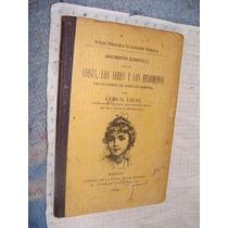 Libro Antiguo 1909, Conocimientos Elementales De Las Cosas,