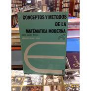 Conceptos Y Metodos De La Matematica Moderna. Javier Etayo.