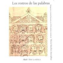 Los Rostros De Las Palabras. Imágenes Y Teoría Envío Gratis