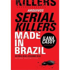 Arquivos Serial Killers Made In Brasil Historias Reais Ilana