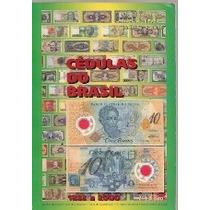 Livro: Cédulas Do Brasil - 1833 A 2000 - Claudio Amato