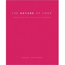 The Nature Of Code: Simulating Natural Systems With Proc R1