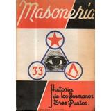 Historia De Los Hermanos 3 Puntos-masoneria-alberto J.triana