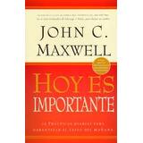 Libro John C. Maxwell - Hoy Es Importante