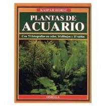 Libro: Plantas De Acuario Kaspar Horst, (peces, Peceras)