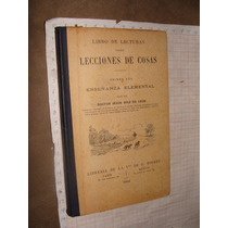 Libro Antiguo 1904, Lecciones De Cosas Primer Año, Con Sell