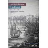 El Rio Parana - Beck-bernard, Lina - Emece - 2001 - Historia