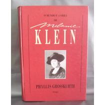 Livro O Mundo E A Obra De Melanie Klein - Phyllis Grosskurth