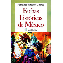 Fechas Historicas De Mexico - Orozco Linares, Fernando / Pan