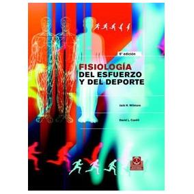 Fisiologia Del Esfuerzo Y Del Deporte ( Color) Wilmore 6º Ed
