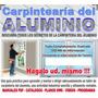 Carpinteria De Aluminio Para Puertas Y Ventanas