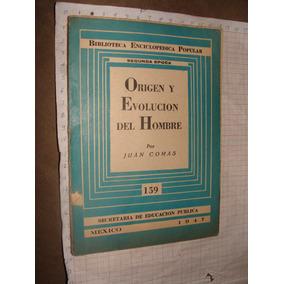 Antiguo Libro 1947, Origen Y Evolucion Del Hombre, Juan Coma