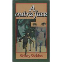 Livro A Outra Face - Sidney Sheldon - Capa Dura