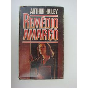 Remédio Amargo - Arthur Hailey - Capa Dura