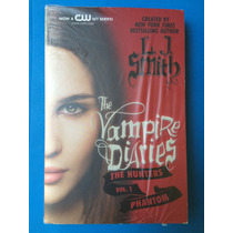 Libro - The Vampire Diaries (the Hunters Phantom L J Smith)