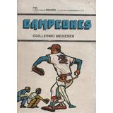 Campeones. Guillermo Meneses