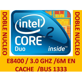 Core 2 Duo E8400 A 3.0ghz /6m/bus1333/op4