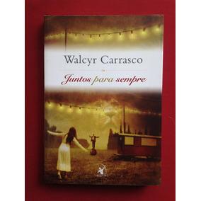 Livro - Juntos Para Sempre - Walcyr Carrasco - Ed. Arqueiro