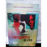 Livro Ninguém É De Ninguém - Zibia Gasparetto