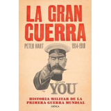 La Gran Guerra 1914-1918 1ra Guerra Mundial - Peter Hart Pai