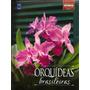 Livro Rubi - Orquídeas Da Natureza Volume 1: Orquídeas Brasi