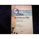 Joris Ivens En Chile Poesía Crítica Fotos Tiziana Panizza