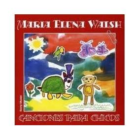 Cd María Elena Walsh Canciones Para Chicos Open Music