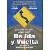De Ida Y Vuelta Salvador Aguirre Pelicula En Dvd