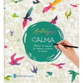 Arterapia - Calma - Relaja Tu Mente Y Elimina El Estrés