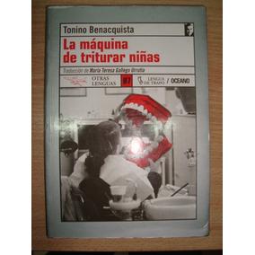 La Máquina De Triturar Niñas / Tonino Benacquista