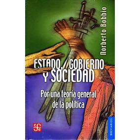 Estado, Gobierno Y Sociedad - Norberto Bobbio / Fondo De Cul