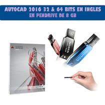 Autocad 2016 32 & 64 Bits Ingles Español En Pendrive De 8 Gb