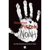 Noah - Sebastian Fitzek - Ediciones B