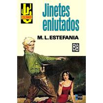 Jinetes Enlutados - Marcial Lafuente Estefania - Libro
