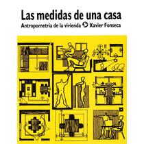 Medidas De Una Casa, Las - Xavier Fonseca / Pax