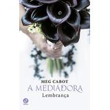 A Mediadora - Lembrança - Meg Cabot