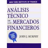 Análisis Técnico De Los Mercados Financieros J. Murphy (pdf)