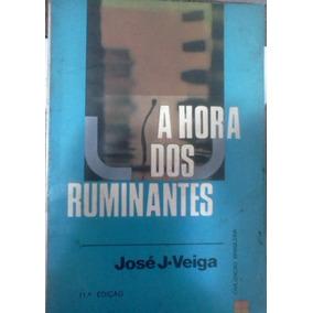 Jose J Veiga A Hora Dos Ruminantes Civilizaçao Brasileira
