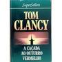 A Caçada Ao Outubro Vermelho - Tom Clancy