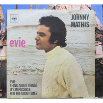 Johnny Mathis Evie Compacto Vinil Cbs 1971