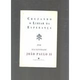 Cruzando O Limiar Da Esperança João Paulo 2º - Cod0