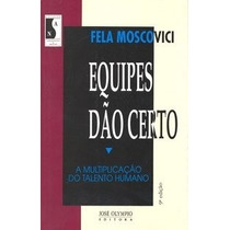Equipes Dão Certo - Moscovici Fela