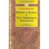 Livro Romeu E Julieta E Tito Andronico(tragédias) Shakespear