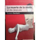 La Merte De La Moda El Dia Despues : Susana Saulquin