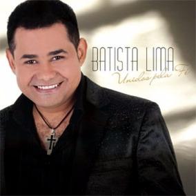 Cd Batista Lima Unidos Pela Fé Original + Frete Grátis